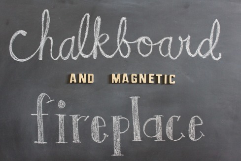 chalkboard and magnetic fireplace